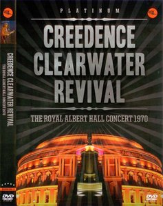 Creedence Clearwater Revival - The Royal Albert Hall Concert 1970 (2010) Re-up