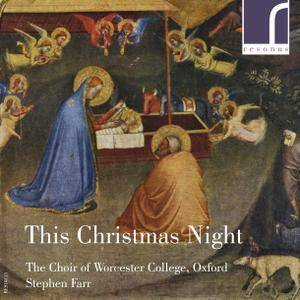 The Choir of Worcester College Oxford, Stephen Farr - This Christmas Night (2012) [Official Digital Download 24/96]