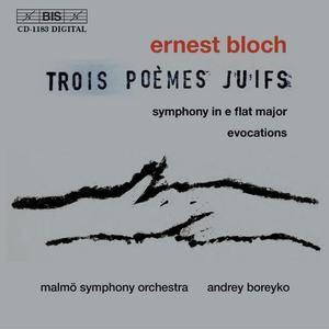 Andrey Boreyko, Malmö Symphony Orchestra - Ernest Bloch: Trois Poèmes Juifs (2002)