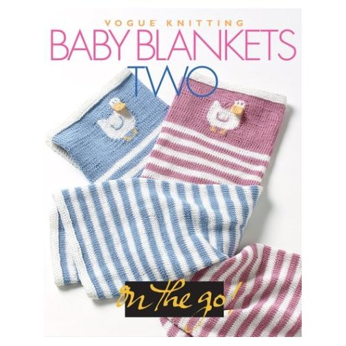 Vogue Knitting Baby Blankets Two (Vogue Knitting on the Go)