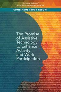 The Promise of Assistive Technology to Enhance Activity and Work Participation