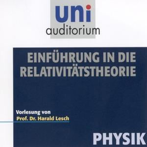 «Uni Auditorium - Physik: Einführung in die Relativitätstheorie» by Harald Lesch
