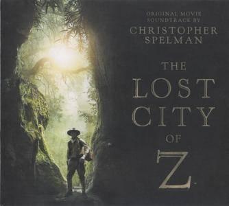 Christopher Spelman - The Lost City of Z (Original Movie Soundtrack) (2017)
