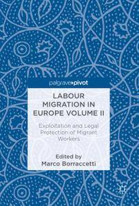 Labour Migration in Europe Volume II: Exploitation and Legal Protection of Migrant Workers (Repost)