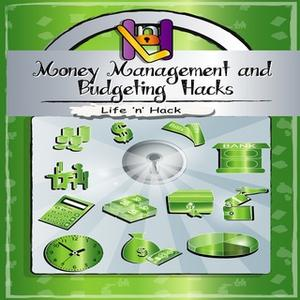 «Money Management and Budgeting Hacks» by Various Authors