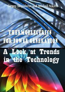 """""""Thermoelectrics for Power Generation: A Look at Trends in the Technology"""" ed. by Sergey Skipidarov and Mikhail Nikitin"""