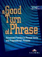 A Good Turn of Phrase (Phrasal Verbs and Prepositional Phrases)