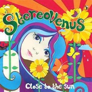 Stereo Venus - Close To The Sun (2012) {Sudden Hunger}
