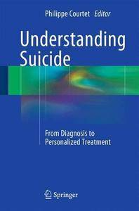 Understanding Suicide: From Diagnosis to Personalized Treatment