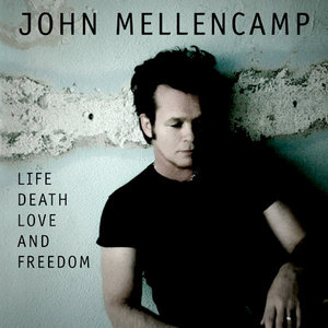 John Mellencamp - Life Death Love And Freedom (2008) *RE-UP