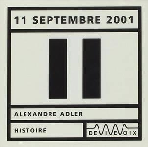 """Alexandre Adler, """"11 Septembre 2001"""""""