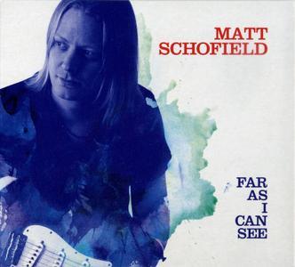 Matt Schofield - Far As I Can See (2014)
