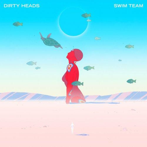 Dirty Heads - Swim Team (2017)