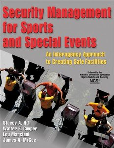 Security Management for Sports and Special Events: An Interagency Approach to Creating Safe Facilities (repost)