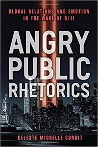 Angry Public Rhetorics: Global Relations and Emotion in the Wake of 9/11