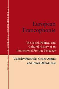 European Francophonie: The Social, Political and Cultural History of an International Prestige Language (repost)