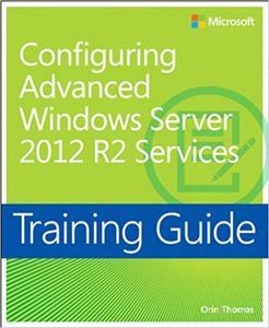 Training Guide: Configuring Advanced Windows Server 2012 Services (Repost)