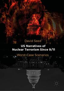 US Narratives of Nuclear Terrorism Since 9/11: Worst-Case Scenarios