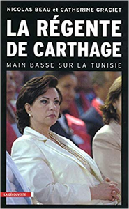 La régente de Carthage - Nicolas Beau & Catherine Graciet