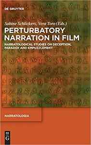 Perturbatory Narration in Film: Narratological Studies on Deception, Paradox and Empuzzlement