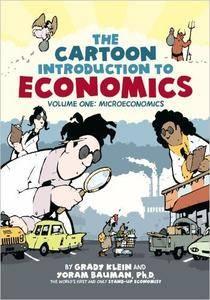 The Cartoon Introduction to Economics: Volume One: Microeconomics