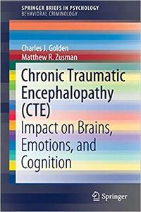 Chronic Traumatic Encephalopathy (CTE): Impact on Brains, Emotions, and Cognition