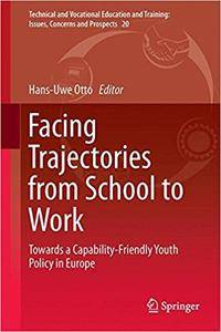Facing Trajectories from School to Work: Towards a Capability-Friendly Youth Policy in Europe (Repost)