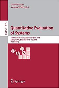 Quantitative Evaluation of Systems: 16th International Conference, QEST 2019, Glasgow, UK, September 10–12, 2019, Procee