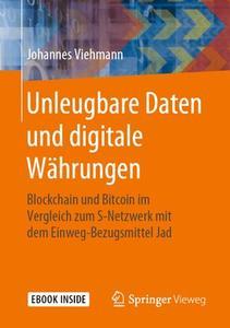 Unleugbare Daten und digitale Währungen: Blockchain und Bitcoin im Vergleich zum S-Netzwerk mit dem Einweg-Bezugsmittel Jad