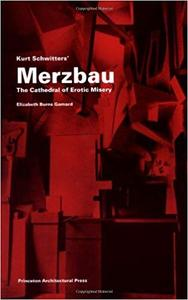 Kurt Schwitters Merzbau: The Cathedral of Erotic Misery (Repost)