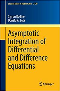 Asymptotic Integration of Differential and Difference Equations