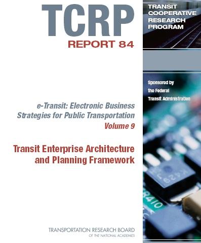 e-Transit: Electronic Business Strategies for Public Transportation: Transit Enterprise Architecture and Planning