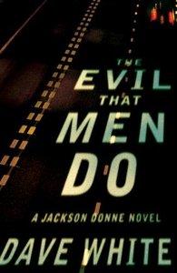 Dave White - The Evil That Men Do (Jackson Donne Mystery)