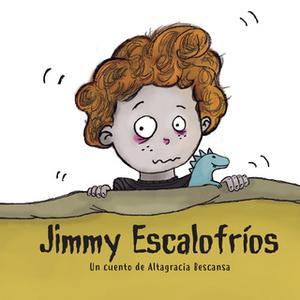 «Jimmy Escalofríos» by Carmen Altagracia Bescansa