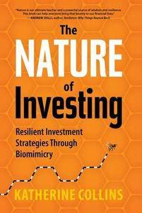 Nature of Investing: Resilient Investment Strategies Through Biomimicry