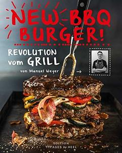 New BBQ Burger!: Revolution vom Grill