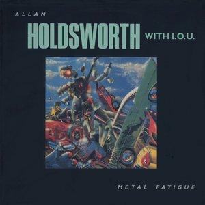 Allan Holdsworth With I.O.U. - Metal Fatigue (1985) US 1st Pressing - LP/FLAC In 24bit/96kHz