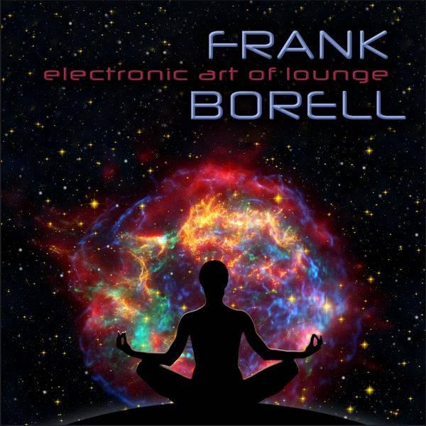 Frank Borell - Electronic Art of Lounge (2017)