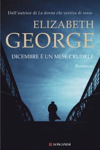 Elizabeth George - Dicembre è un mese crudele