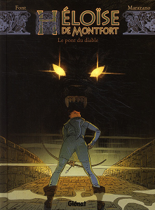 Héloïse de Montfort - Tome 2 - Le Pont du Diable