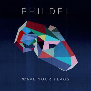 Phildel - Wave Your Flags (2019)