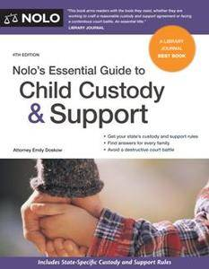 Nolo's Essential Guide to Child Custody and Support, 4th Edition