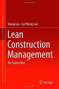 Lean Construction Management: The Toyota Way (Repost)
