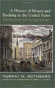 A History of Money and Banking in the United States: The Colonial Era to World War II [Repost]