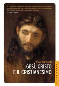 Piero Martinetti – Gesu Cristo e il Cristianesimo (2014) [Repost]