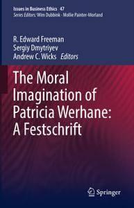 The Moral Imagination of Patricia Werhane: A Festschrift