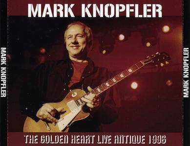 Mark Knopfler - The Golden Heart: Live Antique 1996 (2016) 3CDs [Unofficial Release] Re-Up