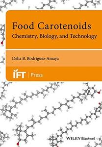 Food Carotenoids: Chemistry, Biology and Technology (Institute of Food Technologists Series)