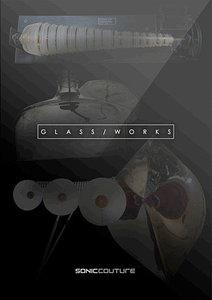 Soniccouture Glass Works v2.0 KONTAKT (Repost)