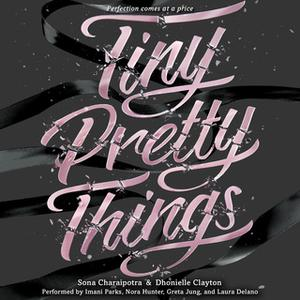 «Tiny Pretty Things» by Sona Charaipotra,Dhonielle Clayton